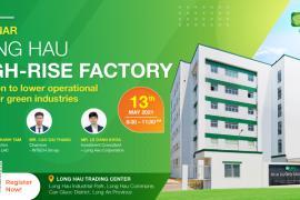 13/5: Hội thảo Nhà xưởng cao tầng - giải pháp tiết giảm chi phí vận hành cho các ngành công nghiệp sạch